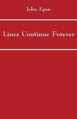 Lines Continue Forever - Egan, John, Mr.