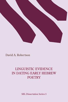 Linguistic Evidence in Dating Early Hebrew Poetry - Robertson, David A