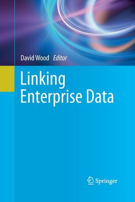 Linking Enterprise Data - Wood, David, MR (Editor)