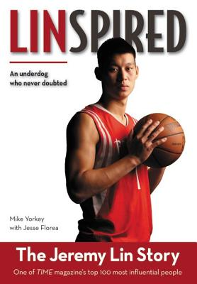 Linspired: The Jeremy Lin Story - Yorkey, Mike, and Florea, Jesse