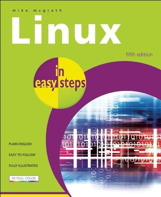 Linux in Easy Steps - McGrath, Mike