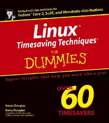 Linux Timesaving Techniques for Dummies - Douglas, Susan, and Douglas, Korry