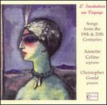 L'Invitation au Voyage: Songs from the 19th & 20th Centuries