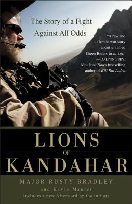 Lions of Kandahar: The Story of a Fight Against All Odds - Bradley, Rusty, Major, and Maurer, Kevin