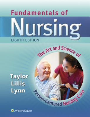 Lippincott Coursepoint+ for Taylor: Fundamentals of Nursing: The Art and Science of Nursing Care - Taylor, Carol, PhD, Msn, RN, and Lillis, Carol, Msn, RN, and Lynn, Pamela, Msn, RN