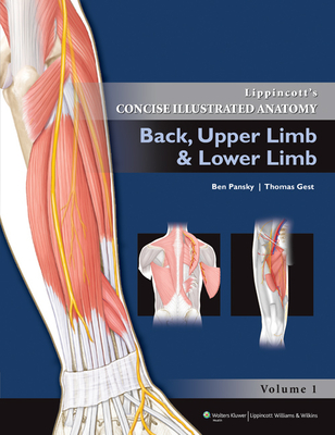 Lippincott's Concise Illustrated Anatomy: Back, Upper Limb & Lower Limb, Volume 1 - Pansky, Ben, PhD, MD, and Gest, Thomas R, PhD