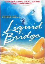 Liquid Bridge - Phillip Avalon