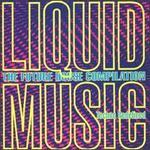 Liquid Music: The Future House Compilation