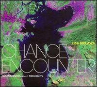 Lisa Bielawa: Chance Encounter - Ben Baron (clarinet); Colin Jacobsen (violin); Eric Jacobsen (cello); Lance Suzuki (flute); Susan Narucki (soprano); The Knights