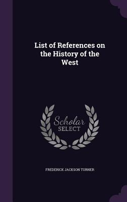 List of References on the History of the West - Turner, Frederick Jackson
