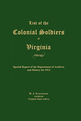 List of the Colonial Soldiers of Virginia - Eckenrode, H J