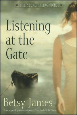 Listening at the Gate - James, Betsy