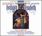 Liszt: Die Legende Heiligen von der Elisabeth