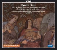 """Liszt: Die legende von der heiligen Elisabeth - Alexander Günther (bass); Chor """"Die Ameisenkinder"""" des Goethegymnasiums Weimar; Dagmar Pecková (mezzo-soprano);..."""