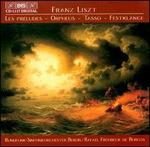 Liszt: Les préludes; Orpheus; Tasso; Festklänge