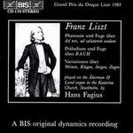 Liszt: Phantasie und Fuge über Ad nos, ad salutarem undam; Präludium und Fuge über B A C H