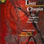 Liszt: The Complete Works for Piano Trio; Chopin: Piano Trio In G