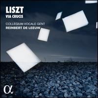 Liszt: Via Crucis - Collegium Vocale; Marnix de Cat (organ); Reinbert de Leeuw (piano); Reinbert de Leeuw (conductor)