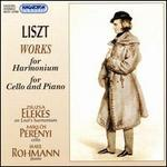 Liszt: Works for Harmonium; Music for Cello and Piano