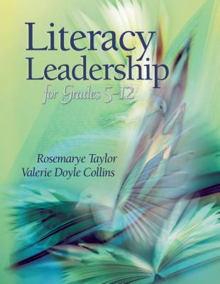 Literacy Leadership for Grades 5-12 - Taylor, Rosemarye, and Aukerman, Dale Doyle, and Collins, Valerie D