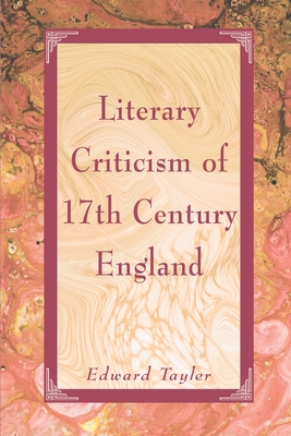 Literary Criticism of Seventeenth-Century England - Tayler, Edward W, Professor (Editor)
