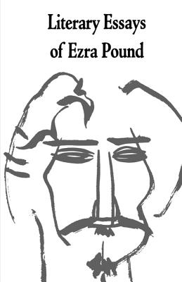 Literary Essays of Ezra Pound - Pound, Ezra