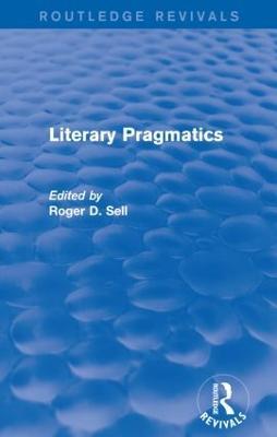 Literary Pragmatics - Roger D Sell