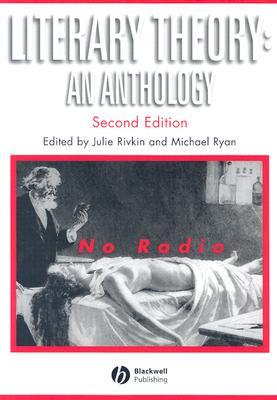 Literary Theory: An Anthology - Rivkin, Julie (Editor)