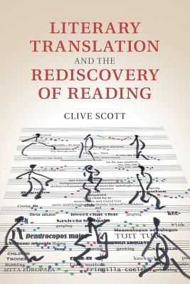 Literary Translation and the Rediscovery of Reading - Scott, Clive