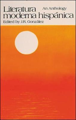 Literatura Moderna Hispanica - Gonzalez, Jose R, and Gonzalez, Ed