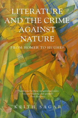 Literature and the Crime Against Nature - Sagar, Keith