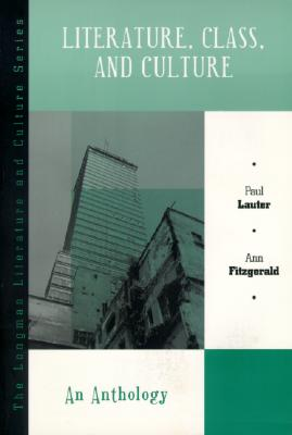 Literature, Class, and Culture: An Anthology - Lauter, Paul, and Fitzgerald, Ann