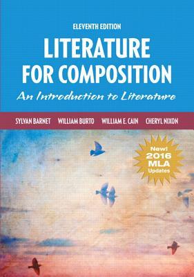 Literature for Composition, MLA Update - Barnet, Sylvan, and Burto, William, and Cain, William E