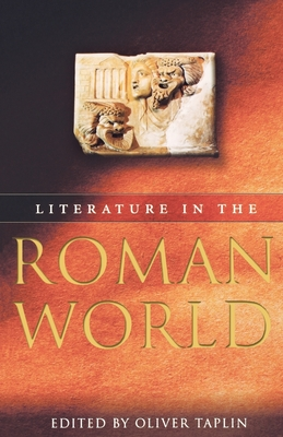 Literature in the Roman World - Taplin, Oliver (Editor)