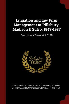 Litigation and Law Firm Management at Pillsbury, Madison & Sutro, 1947-1987: Oral History Transcript / 198 - Hicke, Carole