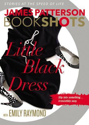 Little Black Dress - Patterson, James, and Raymond, Emily