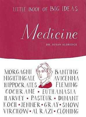 Little Book of Big Ideas: Medicine - Aldridge, Susan