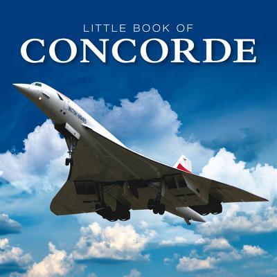 Little Book of Concorde - Curnock, David