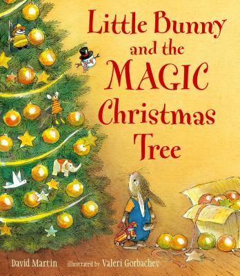 Little Bunny and the Magic Christmas Tree - Martin, David
