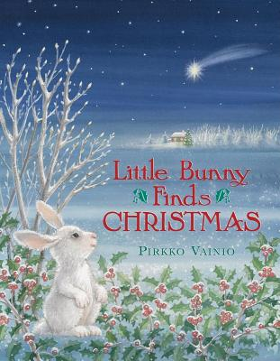Little Bunny Finds Christmas - Vainio, Pirkko