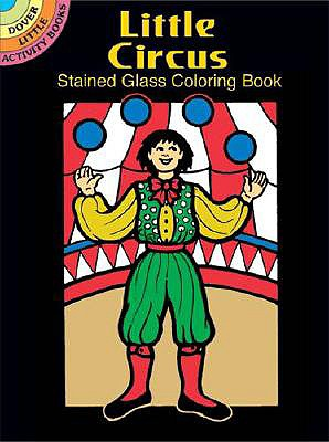 Little Circus Stained Glass Coloring Book - Stewart, Pat