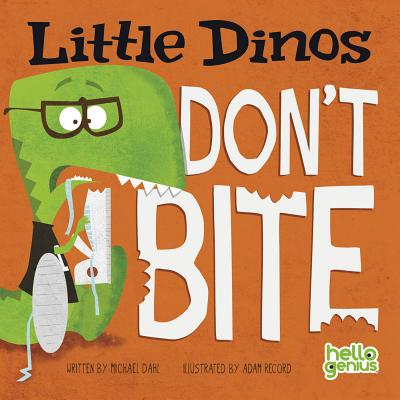 Little Dinos Don't Bite - Dahl, Michael
