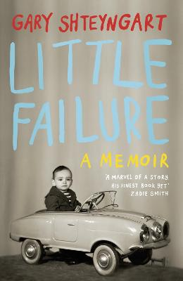 Little Failure: A memoir - Shteyngart, Gary