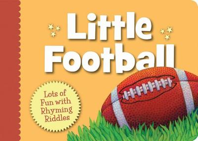 Little Football: Lots of Fun with Rhyming Riddles - Herzog, Brad