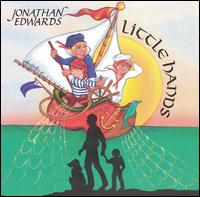 Little Hands: Songs for and About Children - Jonathan Edwards