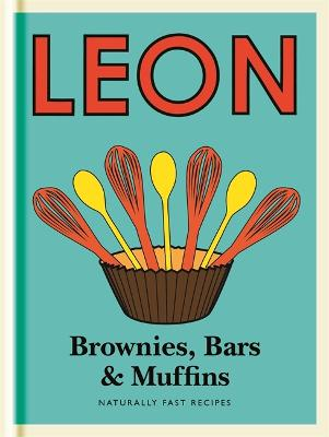 Little Leon: Brownies, Bars & Muffins - Leon Restaurants Ltd