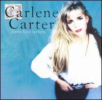 Little Love Letters - Carlene Carter