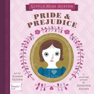 Little Miss Austen: Pride & Prejudice: A Counting Primer - Adams, Jennifer
