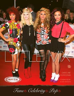 Little Mix - Corcoran, Caroline, and Hudson, Alice (Foreword by)