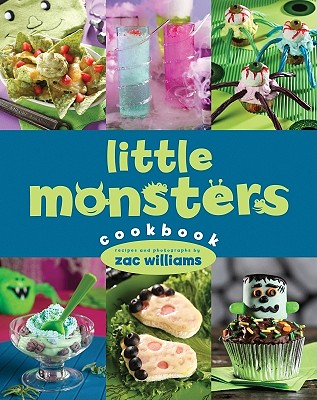 Little Monsters Cookbook - Williams, Zac (Photographer)